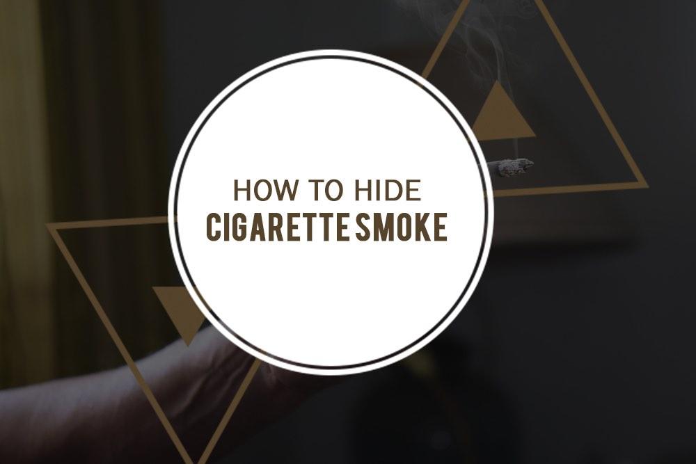 5 Methods To Hide Cigarette Smoke Indoors | Remove Smoke
